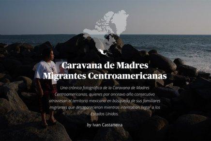 Cronica fotografica de la Caravana de madres centroamericanas By IvanCastaneira