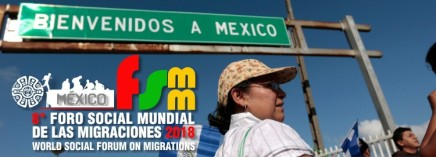 """Rumbo al """"Foro Social Mundial de las Migraciones"""" – Mèxico2018"""