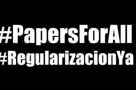 Comunicado Internacional #PapersForAll #RegularizacionYa